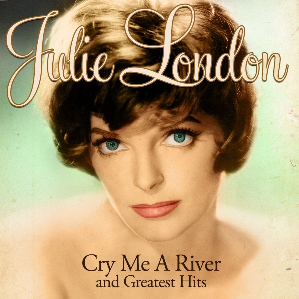Cry Me A River by Julie London