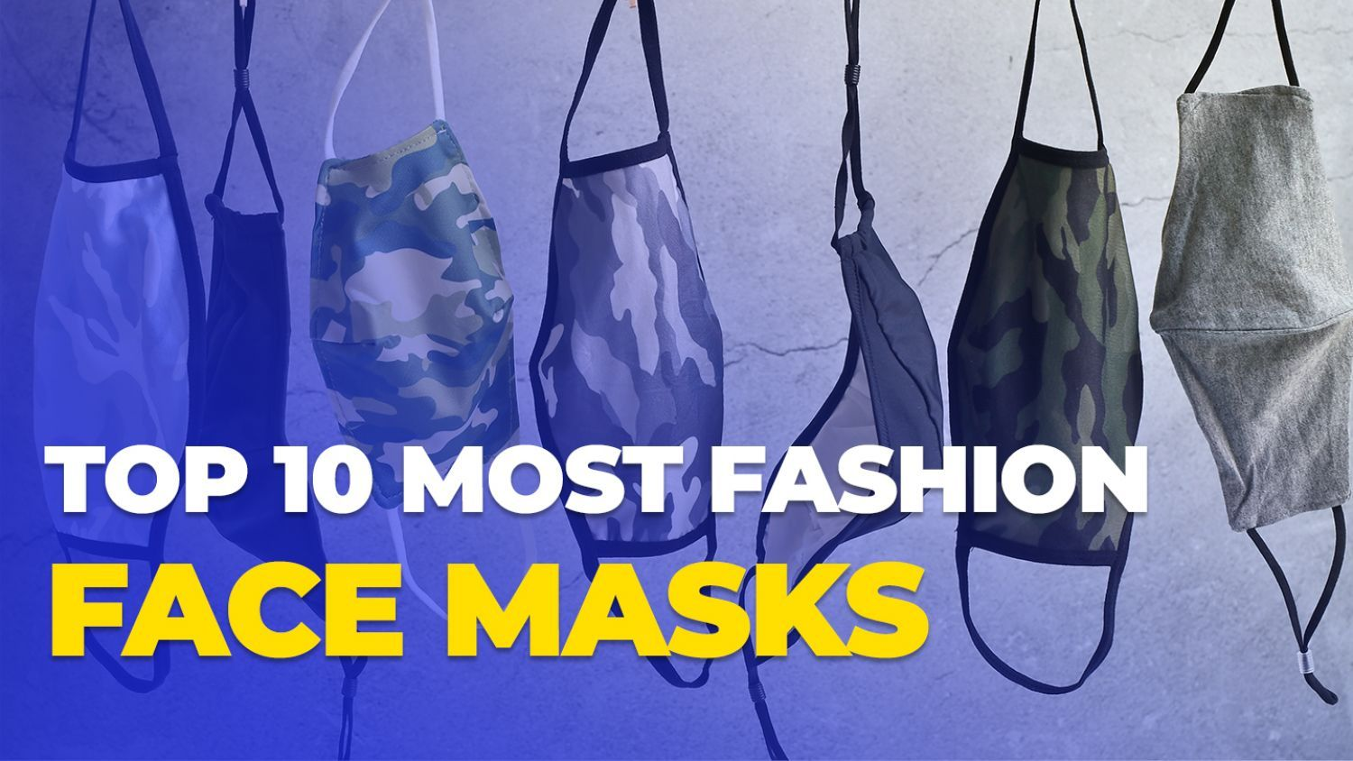 TOP 10 MOST TRENDY FACE MASKS