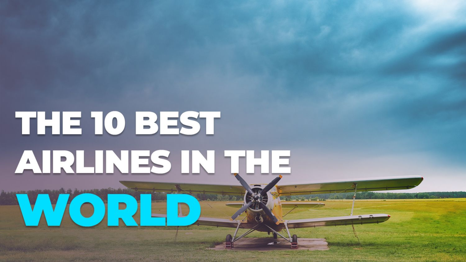 THE 10 BEST AIRLINES IN THE WORLD